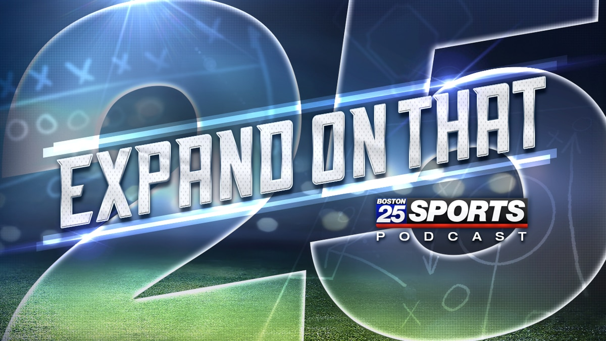 Expand On That: Boston 25 Sports Podcast Ep. 15 - Rich Brady