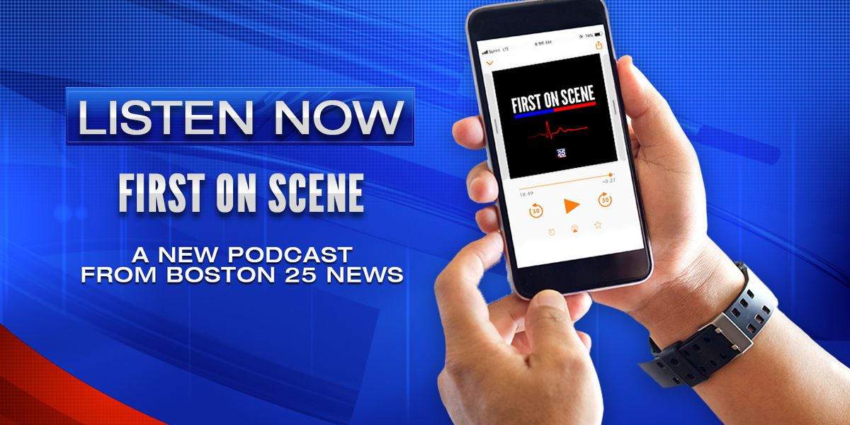 First on Scene: A new podcast from Boston 25 News